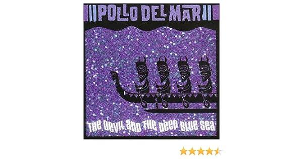 Pollo Del Mar - Pollo Del Mar: The Devil & the Deep Blue Sea ...