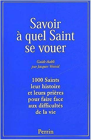 Savoir A Quel Saint Se Vouer Veissid 9782262019129 Amazon Com Books