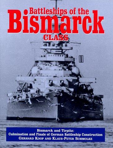 Battleships of the Bismarck Class, Bismarck and Tirpitz: Culmination and Finale of German Battleship Construction