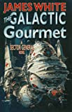 The Galactic Gourmet: A Sector General Novel (Sector General Series)