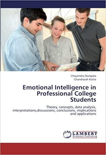 Book Emotional Intelligence in Professional College Students: Theory, concepts, data analysis, interpretations,discussions, conclusions, implications and applications