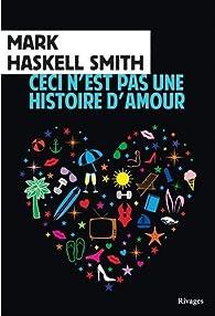 Ceci n'est pas une histoire d'amour par Mark Haskell Smith