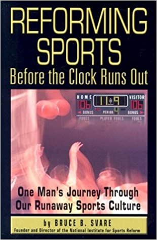 reforming sports before the clock runs out bruce b svare