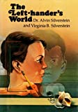 The Left-Hander's World, Alvin Silverstein and Virginia B. Silverstein, 069540752X