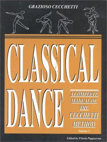 Classical Dance: A Complete Manual of the Cecchetti Method, Vol. 2