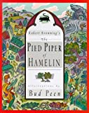 The Pied Piper of Hamelin, Robert Browning and Bud Peen, 0810943514