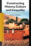 Constructing History, Culture and Inequality : The Betsileo in the Extreme Southern Highlands of Madagascar, Evers, Sandra, 9004124608