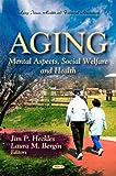 Aging, Jim P. Heckles and Laura M. Bergin, 1613245793
