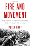 Book cover for Fire and Movement: The British Expeditionary Force and the Campaign of 1914