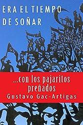 Era el tiempo de soñar: ...con los pajaritos preñados (Spanish Edition
