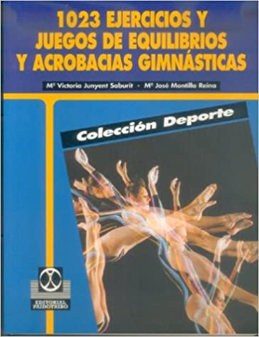 1023 Ejercicios y Juegos Equilibrios y Acrobacias (Spanish ...