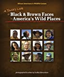 A Youth's Look at Black and Brown Faces in America's Wild Places, Dudley Edmondson, 1591931754