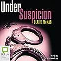 Under Suspicion Audiobook by Claire McNab Narrated by Caroline Lee