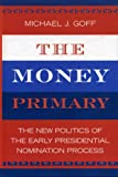 The Money Primary, Michael J. Goff, 0742535673