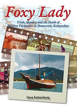 Foxy Lady Truth Memory And The Death Of Western Yachtsmen In Democratic Kampuchea