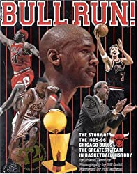 Bull Run: The Story of the 1995-96 Chicago Bulls The Greatest Team in Basketball History