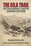 The Gila Trail, Benjamin Butler Harris, 1618090453