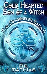 Cold Hearted Son of a Witch (Book Two of the Dragoneers Saga) (English Edition)