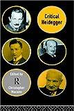 Critical Heidegger, Heidegger, Martin, 0415129494