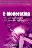E-Moderating: The Key to Online Teaching and Learning (Open and Distance Learning Series)