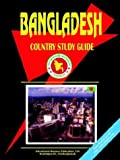 Bangladesh Country Study Guide, U. S. A. Global Investment Center Staff, 073979292X