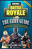 #8: Fortnite Battle Royale: The Elite Guide to Dominating Fortnite with Advanced Tips and Strategies