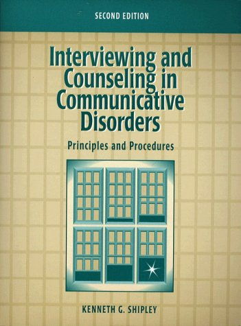 Interviewing and Counseling in Communicative Disorders: Principles and Procedures (2nd Edition)