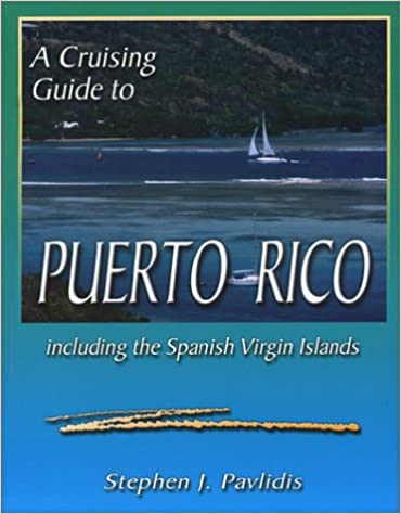 A Cruising Guide to Puerto Rico Including the Spanish Virgin Islands