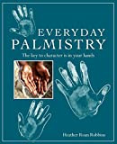 Book cover image for Everyday Palmistry: The key to character is in your hands