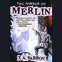 The Mirror of Merlin Hörbuch von T.A. Barron Gesprochen von: Kevin Isola