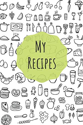My Recipes: Make Your Own Cookbook | Collect your Best Recipes | Blank Recipe Book Journal For Your Recipes | Personal Recipes Journal ()