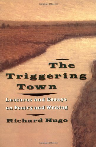 The Triggering Town Reissue Edition by Hugo, Richard published by W. W. Norton & Co. (1993)