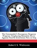The Commander's Emergency Response Program, Robert S. Widmann, 1288291922