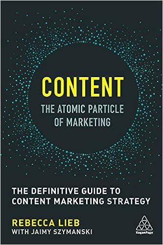 Content - The Atomic Particle of Marketing: The Definitive Guide to Content Marketing Strategy: Amazon.es: Rebecca Lieb, Jaimy Szymanski: Libros en idiomas ...