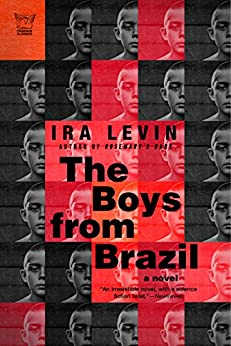 The Boys from Brazil: A Novel (Pegasus Classics) by [Levin, Ira]