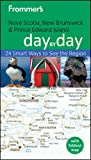Frommer's Nova Scotia, New Brunswick and Prince Edward Island Day by Day, Paul Karr, 047067833X