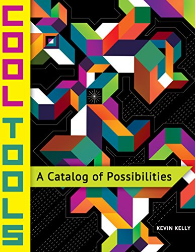 Cool Tools: A Catalog of Possibilities (English Edition)