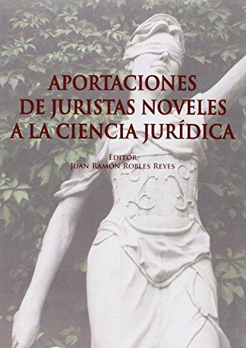 Descargar Libro Aportaciones De Juristas Noveles A La Ciencia Jurídica Juan R. Robles Reyes