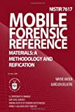 Mobile Forensic Reference Materials: a Methodology and Reification, U. S. Department U.S. Department of Commerce, 1495979393