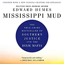 Mississippi Mud: Southern Justice and the Dixie Mafia Audiobook by Edward Humes Narrated by Alex Paul