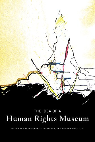 The Idea of a Human Rights Museum (Human Rights and Social Justice Series)