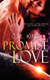 Promise of Love, C. M. King, 1615725717