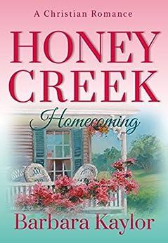 Honey Creek Homecoming (Honey Creek Romance Book 1) by [Kaylor, Barbara]