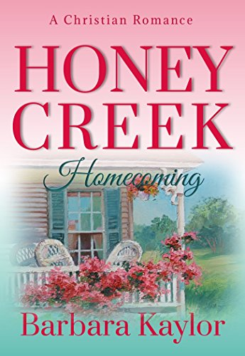 Honey Creek Homecoming (Honey Creek Romance Book 1) by [Kaylor, Barbara]