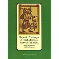 Thematic Catalogue of Troubadour and Trouvere Melodies