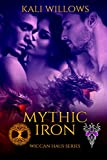 Mythic Iron (The Wiccan Haus Book 23)