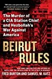 img - for Beirut Rules: The Murder of a CIA Station Chief and Hezbollah's War Against America book / textbook / text book
