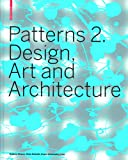 Patterns 2. Design, Art and Architecture (No. 2), , 3764386444