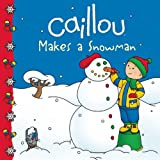 Caillou Makes a Snowman (Clubhouse)