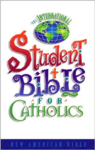 The International Student Bible for Catholics (New American Bible)